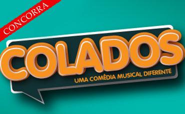 COLADOS, UMA COM�DIA MUSICAL DIFERENTE