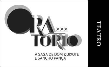 TEATRO - Oratório - A Saga de Dom Quixote e Sancho Pança