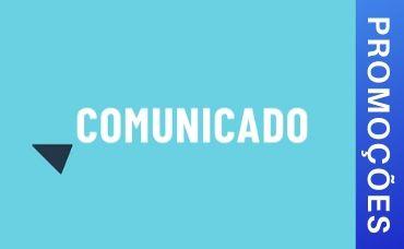 COMUNICADO: PROMOÇÕES / ATENDIMENTO SUSPENSOS